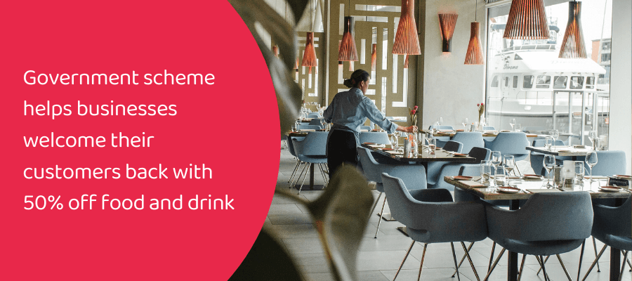 Government scheme helps business welcome back their customers with 50% off food and drink